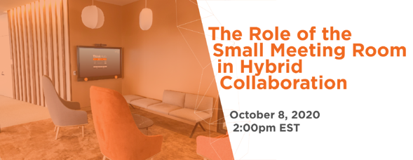 t1v-the-role-of-the-small-meeting-room-in-hybrid-collaboration-webinar-graphic-10-08-2020-est-email-55
