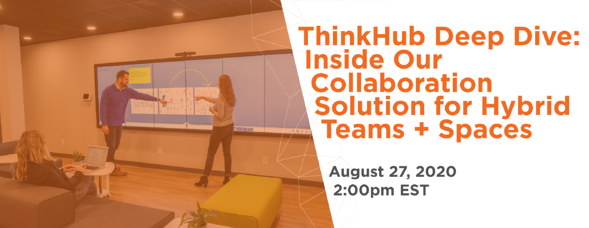 t1v-thinkhub-deep-dive-inside-our-collaboration-solution-for-hybrid-teams+spaces-8-27-2020-EST-email-graphic-42